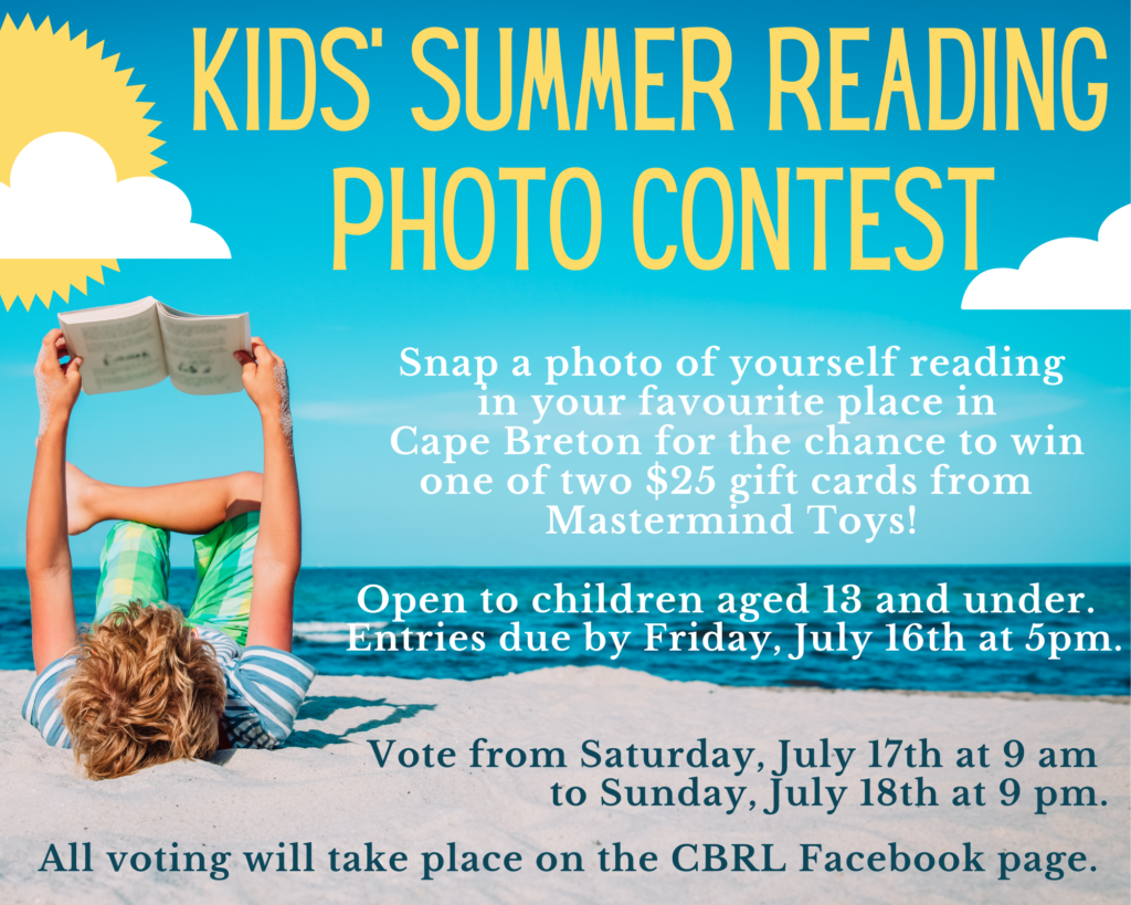 Kids' Summer Reading Photo Contest Poster. Kid laying down reading on the beach. Text reads: Snap a photo of yourself reading in your favourite plance in Cape Breton for the chance to win one of two $25 gift cards from Mastermind Toys!